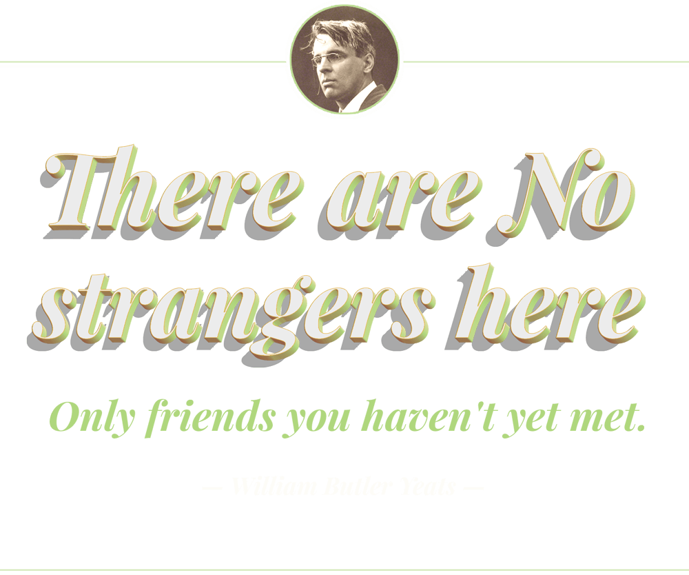 There are no strangers here